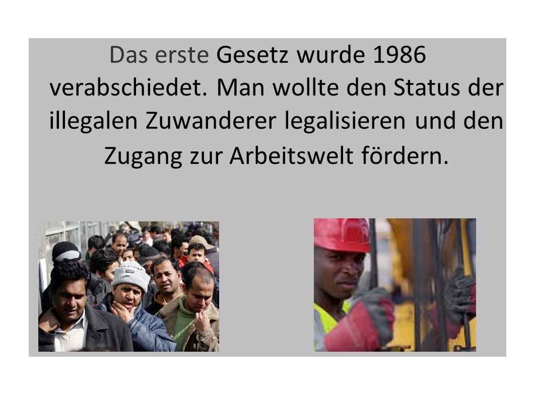 Das erste Gesetz wurde 1986 verabschiedet