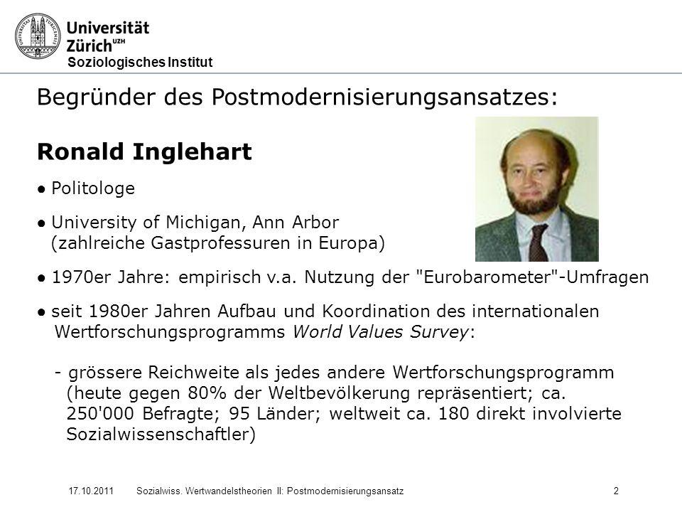 Begründer des Postmodernisierungsansatzes: Ronald Inglehart
