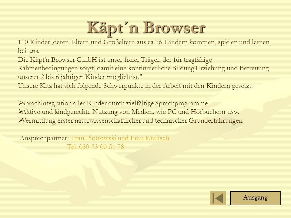 Käpt´n Browser 110 Kinder ,deren Eltern und Großeltern aus ca.26 Ländern kommen, spielen und lernen bei uns.
