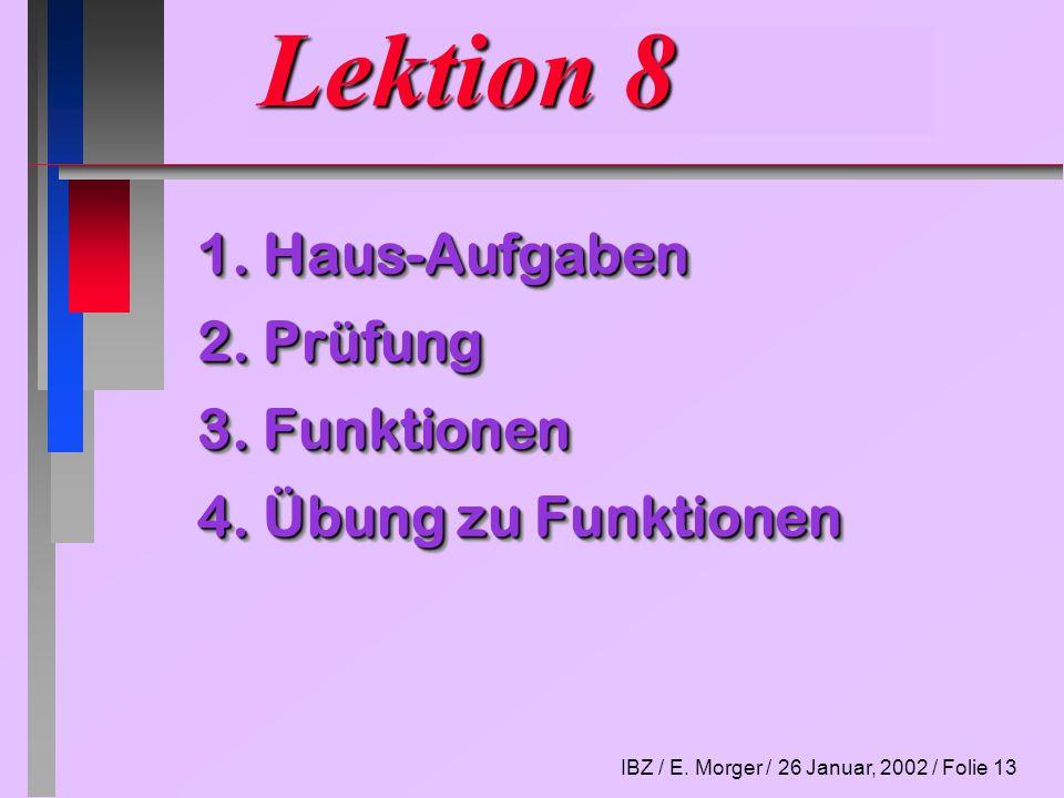 Lektion 8 1. Haus-Aufgaben 2. Prüfung 3. Funktionen