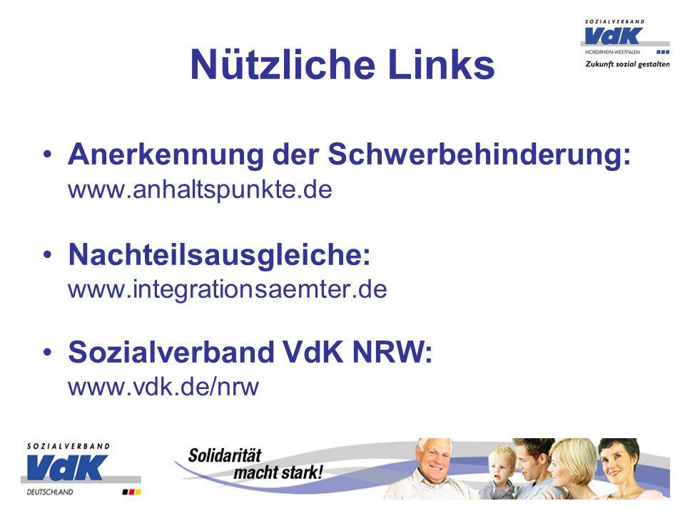 Nützliche Links Anerkennung der Schwerbehinderung: www.anhaltspunkte.de. Nachteilsausgleiche: www.integrationsaemter.de.