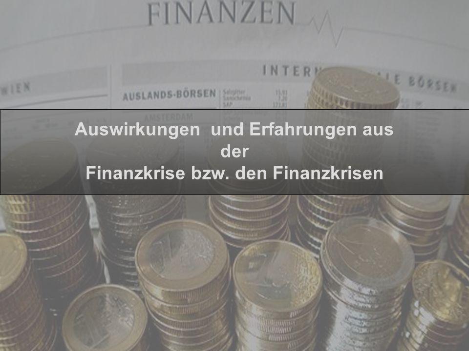 Auswirkungen und Erfahrungen aus der Finanzkrise bzw. den Finanzkrisen