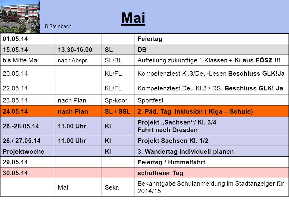 Mai 01.05.14 Feiertag 15.05.14 13.30-16.00 SL DB bis Mitte Mai SL/BL