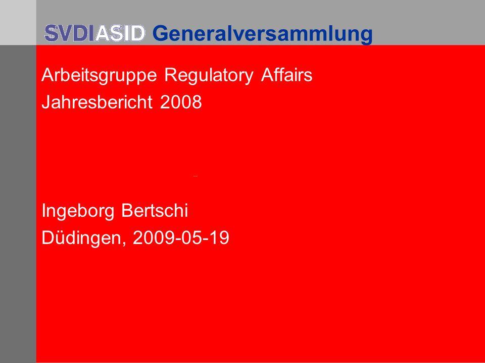 Generalversammlung Arbeitsgruppe Regulatory Affairs Jahresbericht 2008
