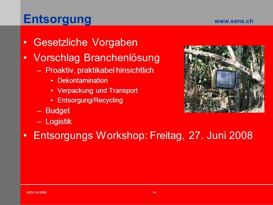 Entsorgung www.sens.ch Gesetzliche Vorgaben Vorschlag Branchenlösung