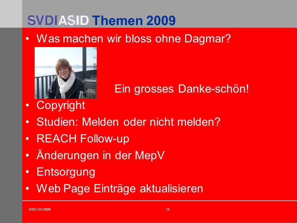 Themen 2009 Was machen wir bloss ohne Dagmar Ein grosses Danke-schön!