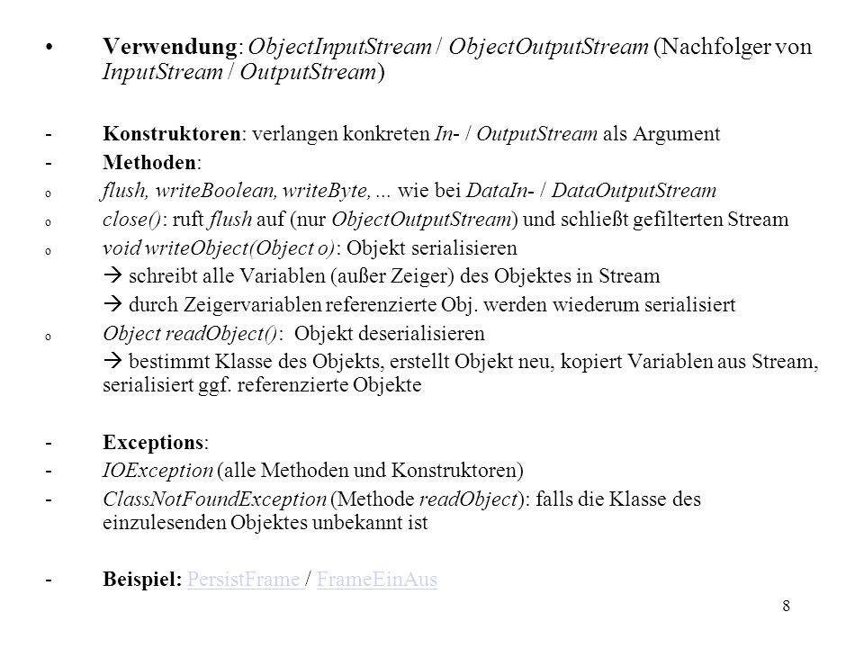 Verwendung: ObjectInputStream / ObjectOutputStream (Nachfolger von InputStream / OutputStream)