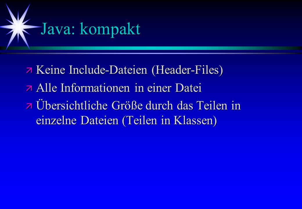 Java: kompakt Keine Include-Dateien (Header-Files)