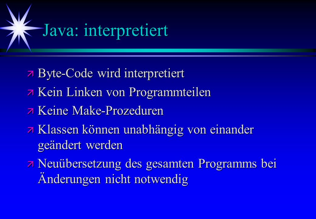 Java: interpretiert Byte-Code wird interpretiert
