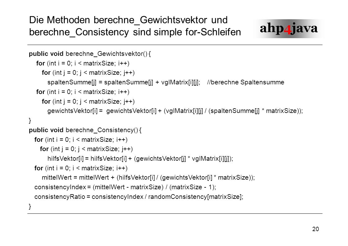 Die Methoden berechne_Gewichtsvektor und berechne_Consistency sind simple for-Schleifen