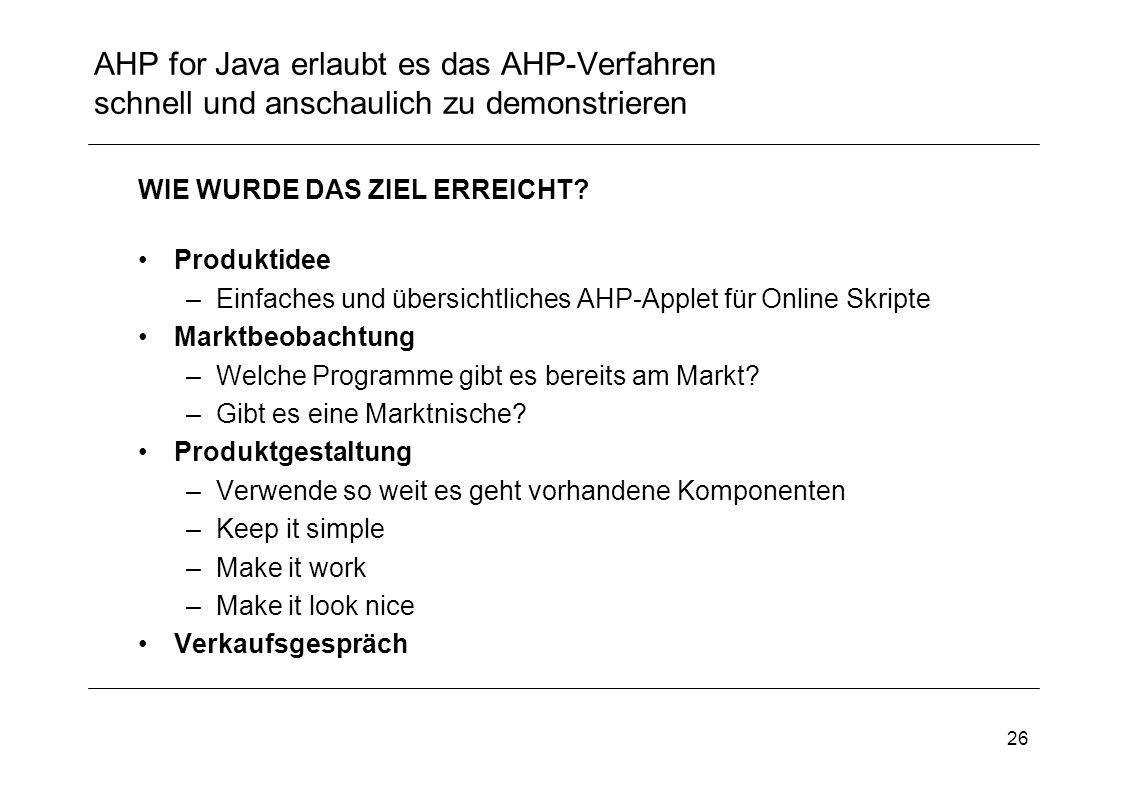 AHP for Java erlaubt es das AHP-Verfahren schnell und anschaulich zu demonstrieren