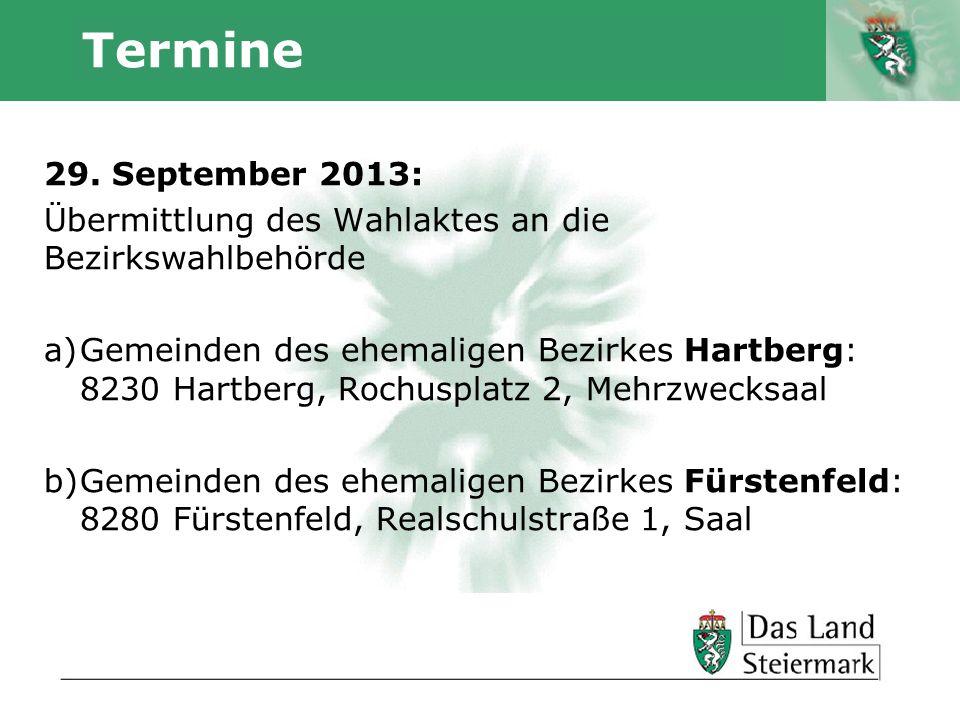 Termine 29. September 2013: Übermittlung des Wahlaktes an die Bezirkswahlbehörde.