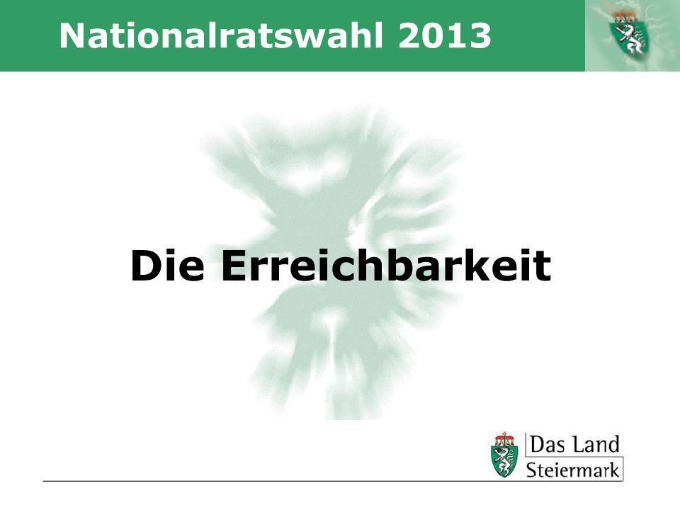 Nationalratswahl 2013 Die Erreichbarkeit