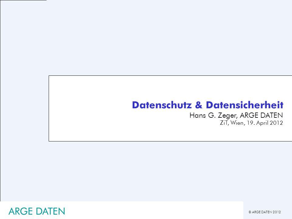 Datenschutz & Datensicherheit Hans G. Zeger, ARGE DATEN