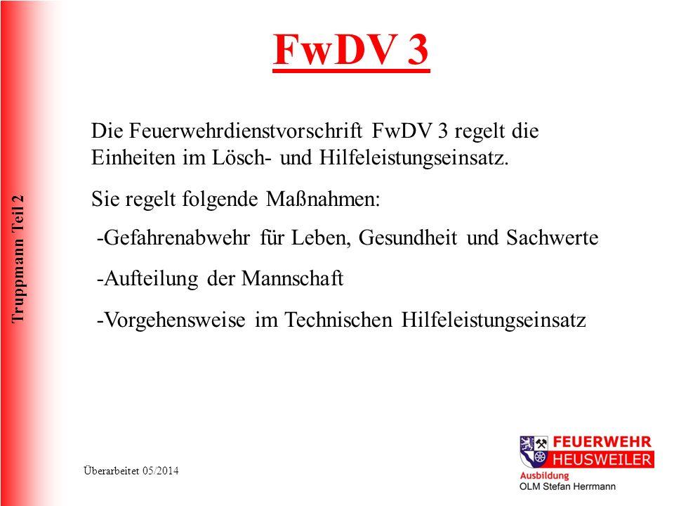 FwDV 3 Die Feuerwehrdienstvorschrift FwDV 3 regelt die Einheiten im Lösch- und Hilfeleistungseinsatz.
