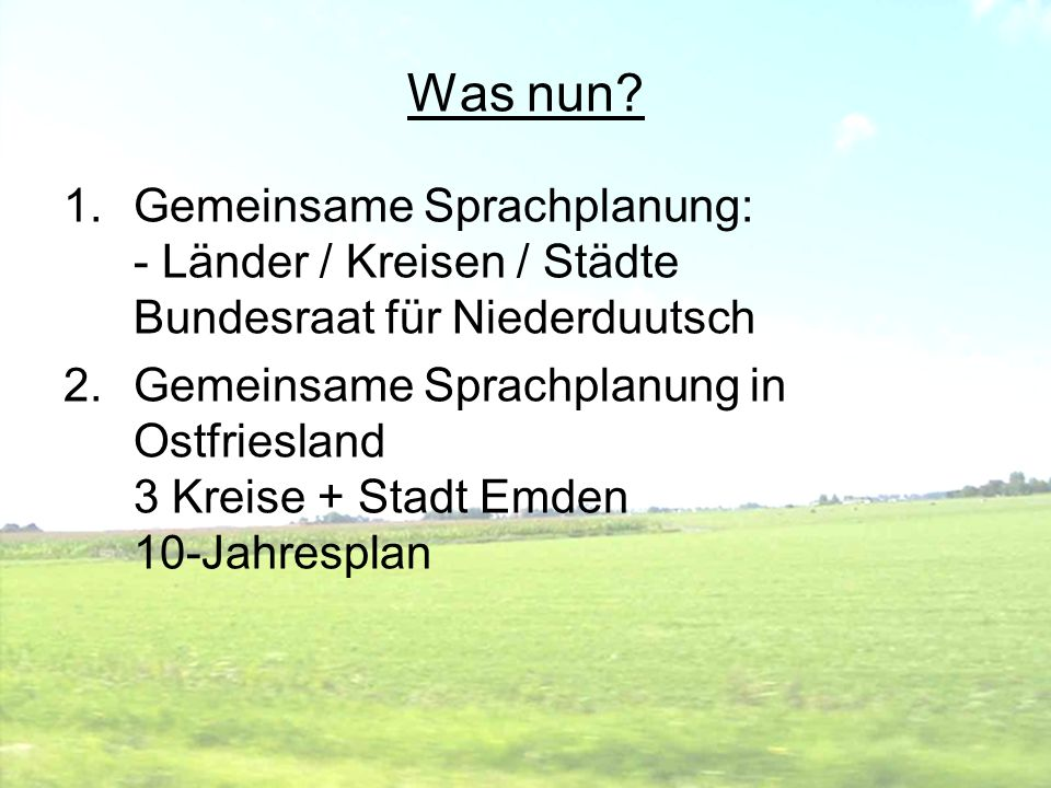 Was nun Gemeinsame Sprachplanung: - Länder / Kreisen / Städte Bundesraat für Niederduutsch.