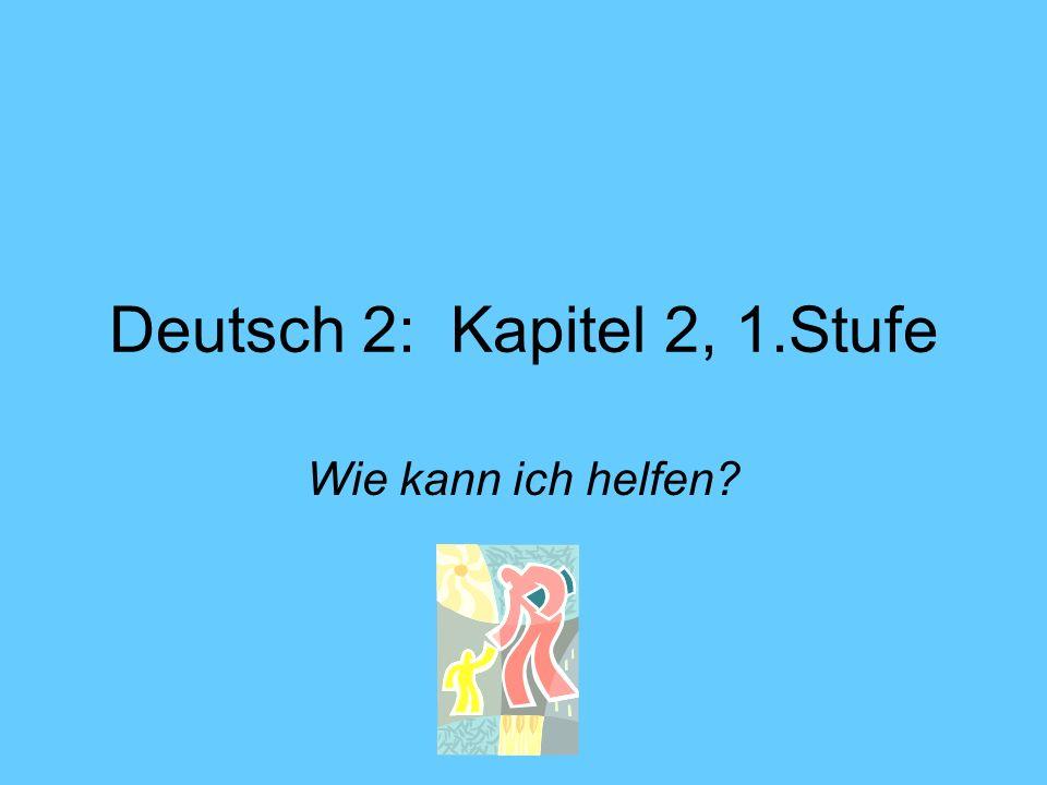 Deutsch 2: Kapitel 2, 1.Stufe