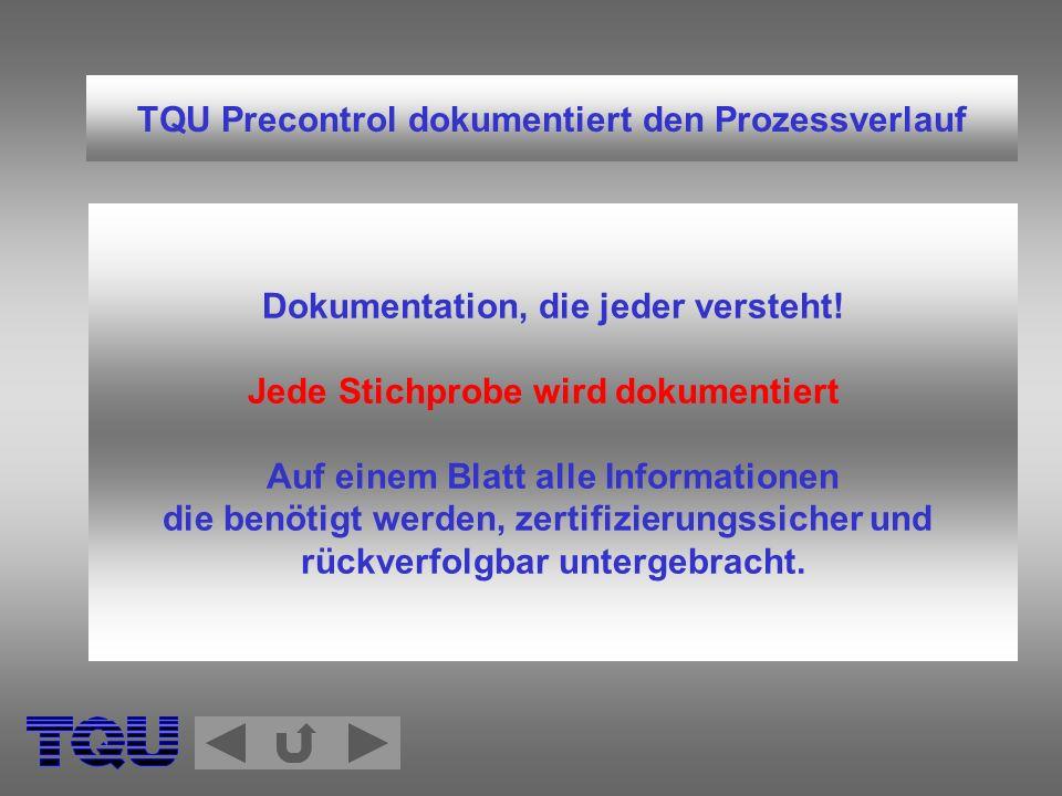 TQU Precontrol dokumentiert den Prozessverlauf