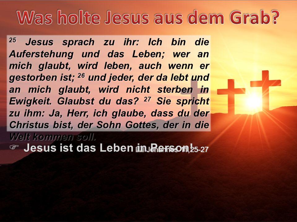 Jesus ist das Leben in Person!