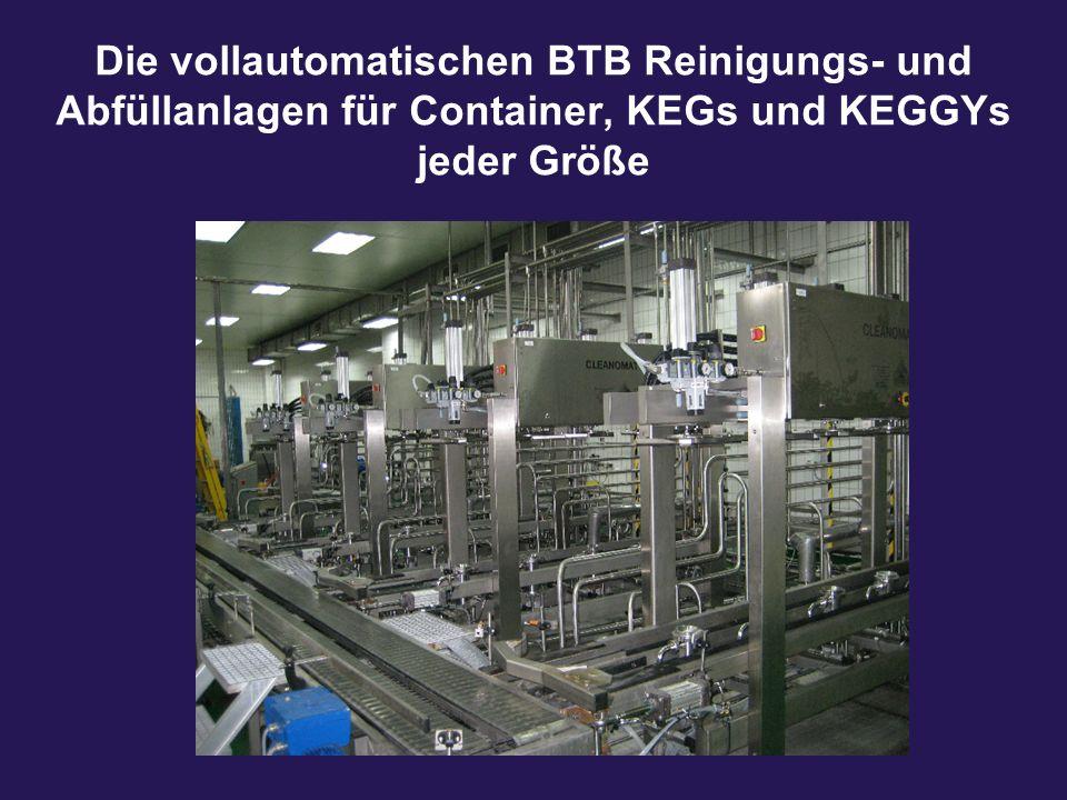 Die vollautomatischen BTB Reinigungs- und Abfüllanlagen für Container, KEGs und KEGGYs jeder Größe