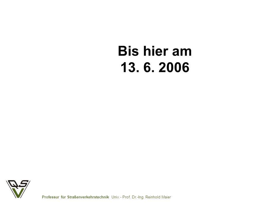 Bis hier am 13. 6. 2006