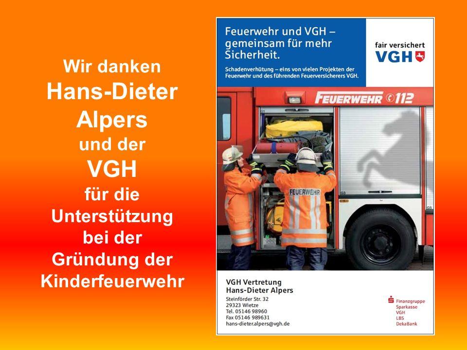 Wir danken Hans-Dieter Alpers und der VGH für die Unterstützung bei der Gründung der Kinderfeuerwehr