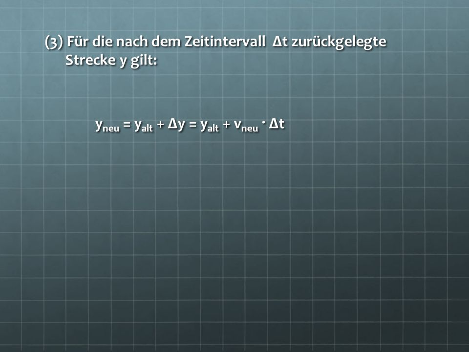 (3) Für die nach dem Zeitintervall Δt zurückgelegte Strecke y gilt: