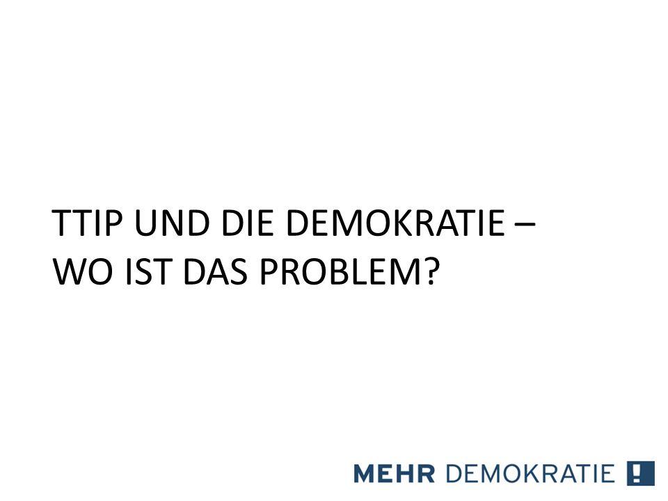 TTIP UND DIE DEMOKRATIE – WO IST DAS PROBLEM