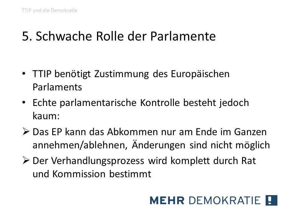 5. Schwache Rolle der Parlamente