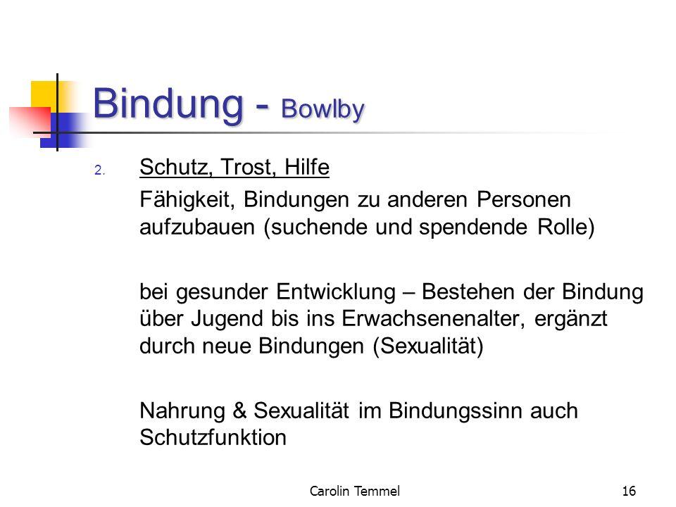 Bindung - Bowlby Schutz, Trost, Hilfe