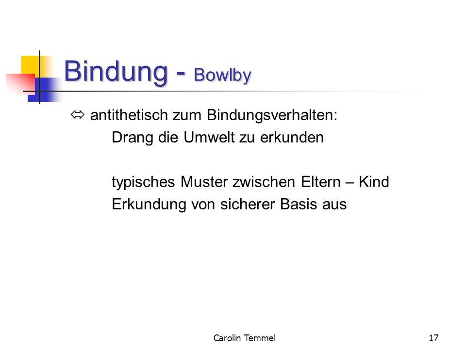 Bindung - Bowlby  antithetisch zum Bindungsverhalten: