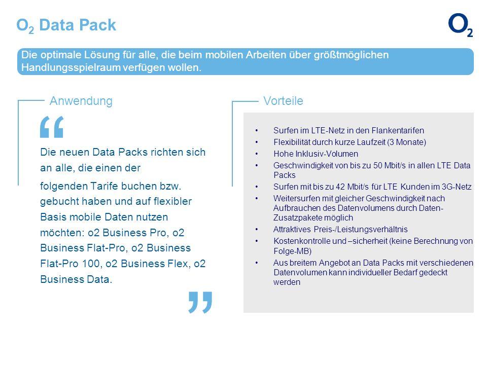 O2 Data Pack Die optimale Lösung für alle, die beim mobilen Arbeiten über größtmöglichen Handlungsspielraum verfügen wollen.