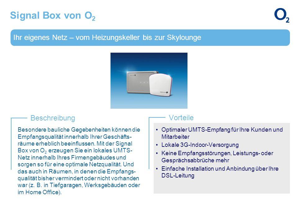 Signal Box von O2 Ihr eigenes Netz – vom Heizungskeller bis zur Skylounge. Beschreibung. Vorteile.