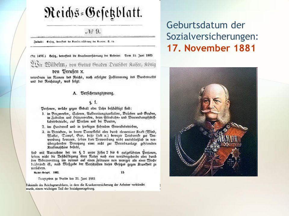 Geburtsdatum der Sozialversicherungen: 17. November 1881