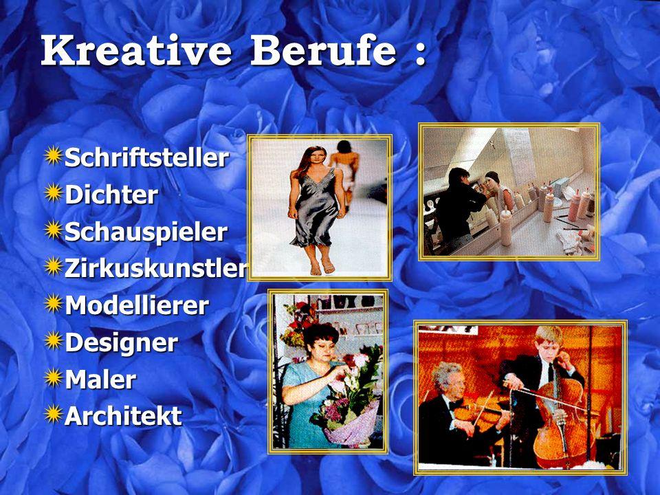 Kreative Berufe : Schriftsteller Dichter Schauspieler Zirkuskunstler
