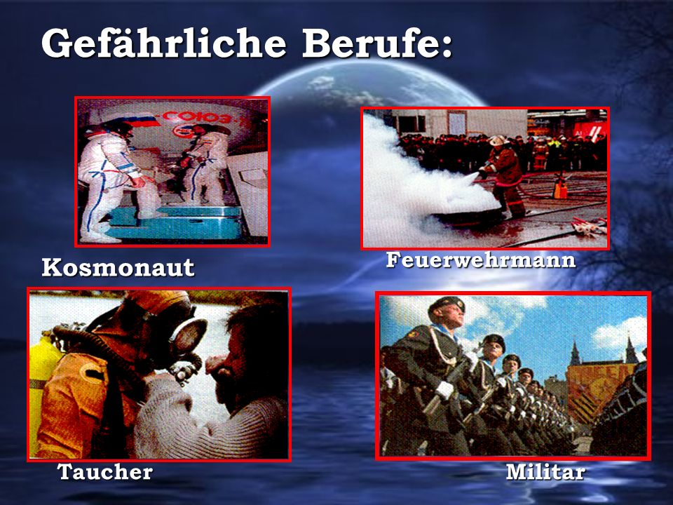 Gefährliche Berufe: Feuerwehrmann Kosmonaut Taucher Militar