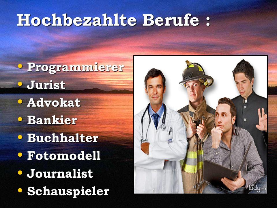 Hochbezahlte Berufe : Programmierer Jurist Advokat Bankier Buchhalter