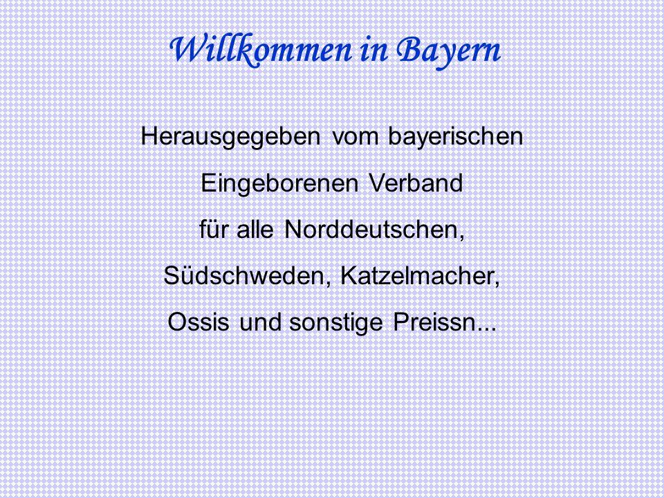 Willkommen in Bayern Herausgegeben vom bayerischen