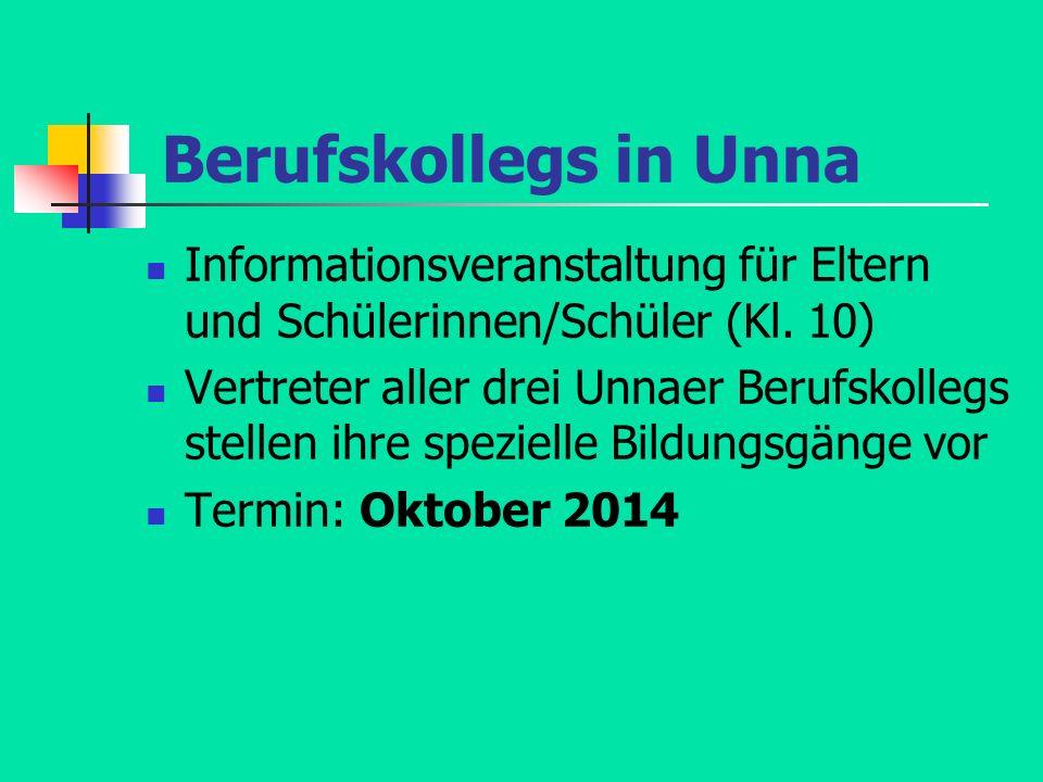 Berufskollegs in Unna Informationsveranstaltung für Eltern und Schülerinnen/Schüler (Kl. 10)
