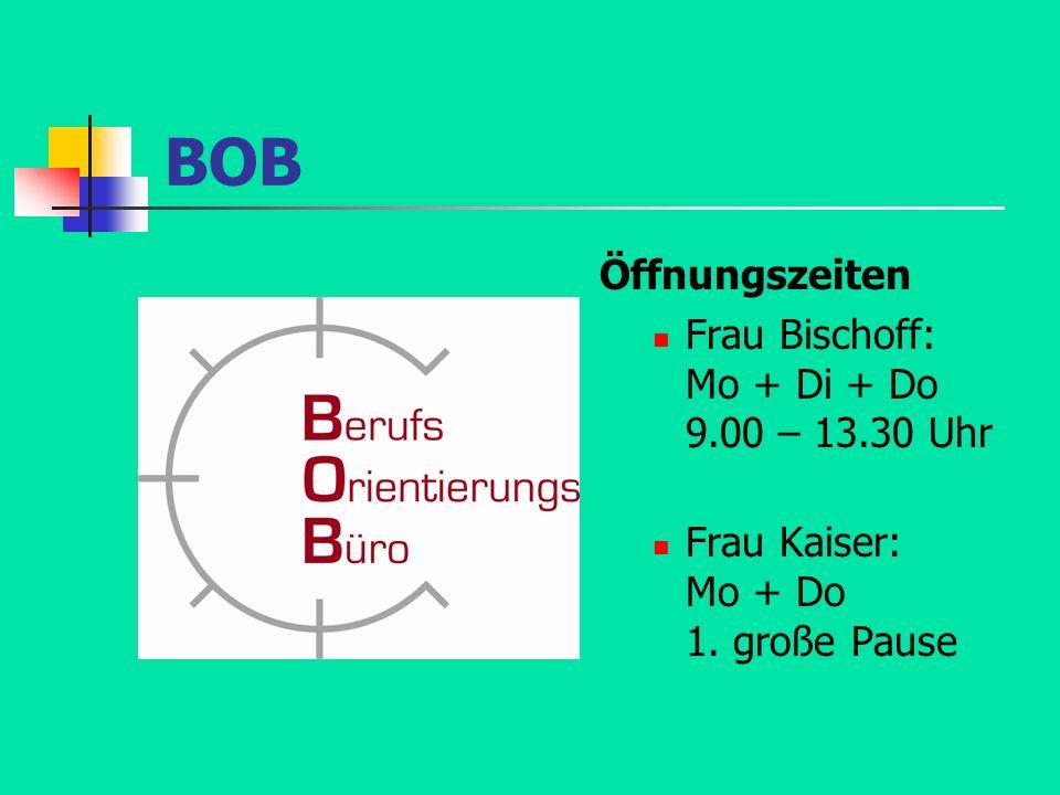 BOB Öffnungszeiten Frau Bischoff: Mo + Di + Do 9.00 – 13.30 Uhr