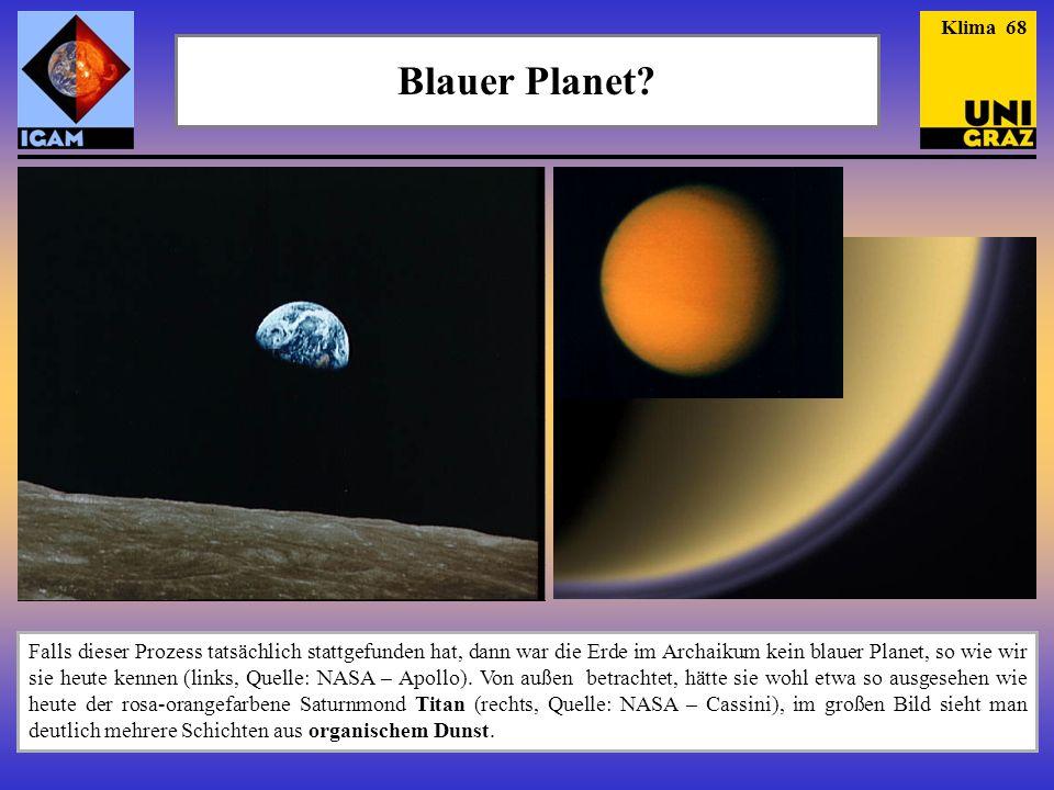 Klima 68 Blauer Planet Die linke Aufnahme stammt von der Apollo 8 Mission.