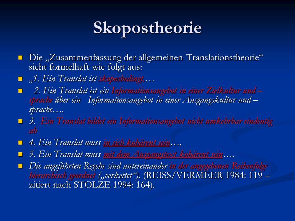 """Skopostheorie Die """"Zusammenfassung der allgemeinen Translationstheorie sieht formelhaft wie folgt aus:"""