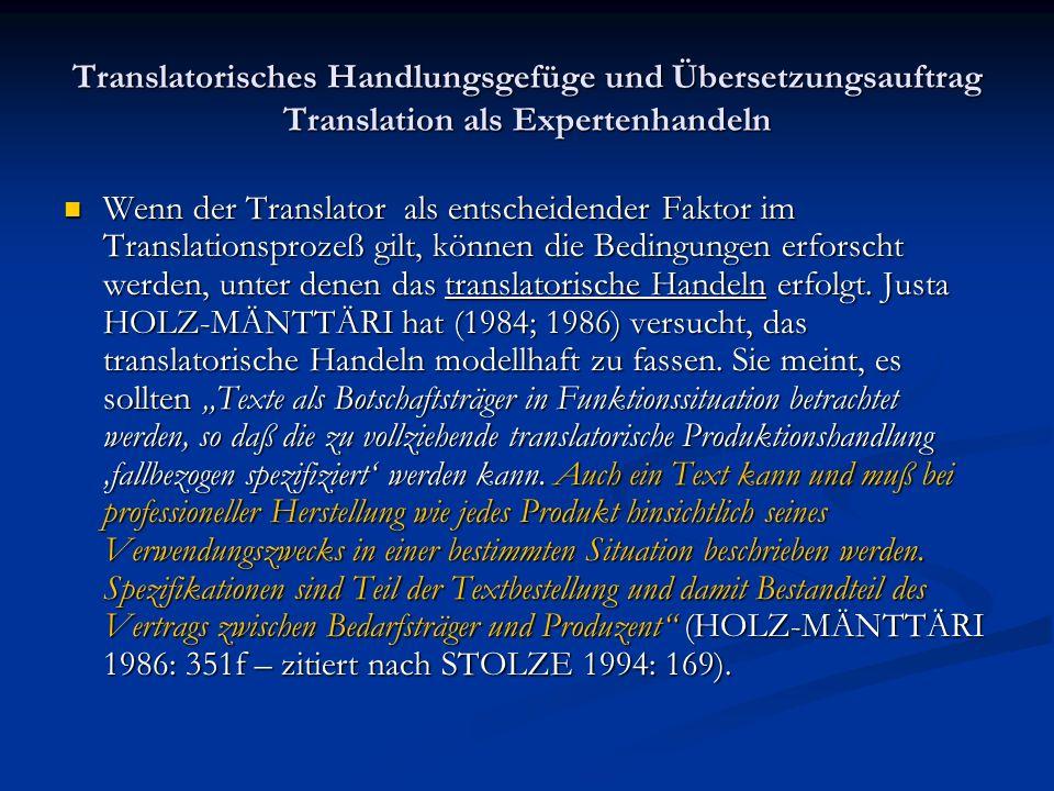 Translatorisches Handlungsgefüge und Übersetzungsauftrag Translation als Expertenhandeln