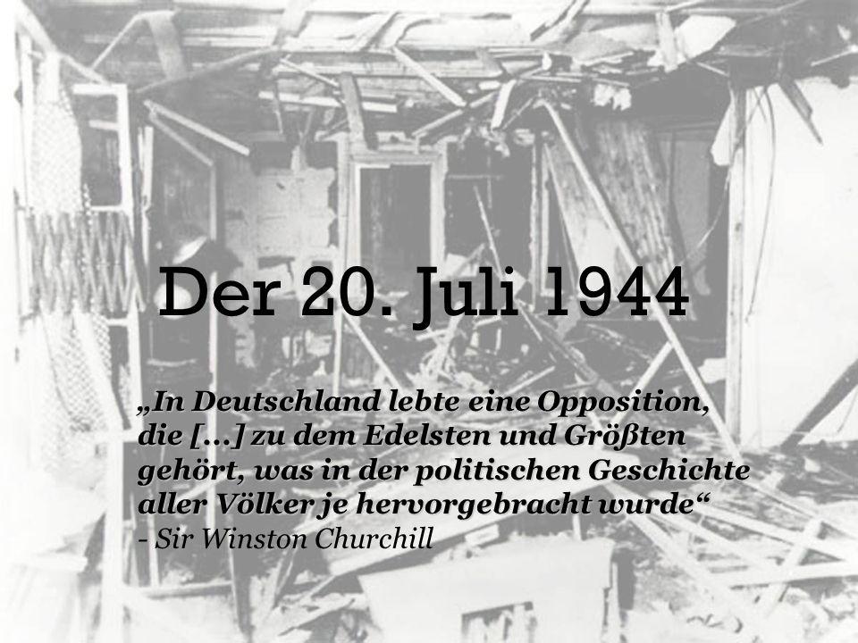 """Der 20. Juli 1944 """"In Deutschland lebte eine Opposition,"""