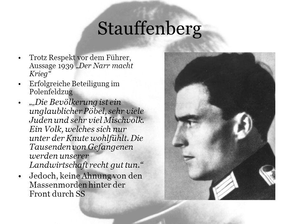 """Stauffenberg Trotz Respekt vor dem Führer, Aussage 1939 """"Der Narr macht Krieg Erfolgreiche Beteiligung im Polenfeldzug."""