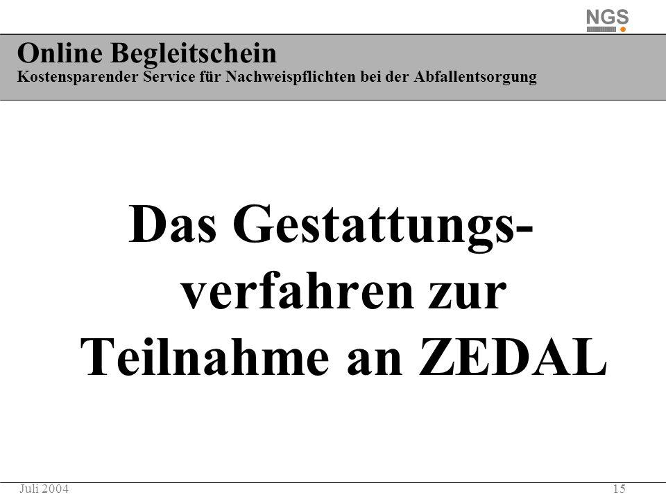 Das Gestattungs- verfahren zur Teilnahme an ZEDAL
