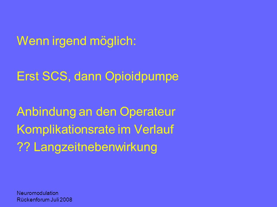 Erst SCS, dann Opioidpumpe Anbindung an den Operateur