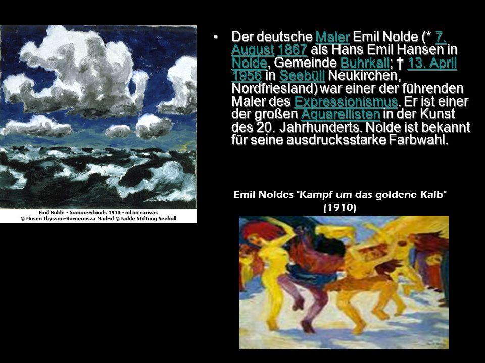 Emil Noldes Kampf um das goldene Kalb (1910)