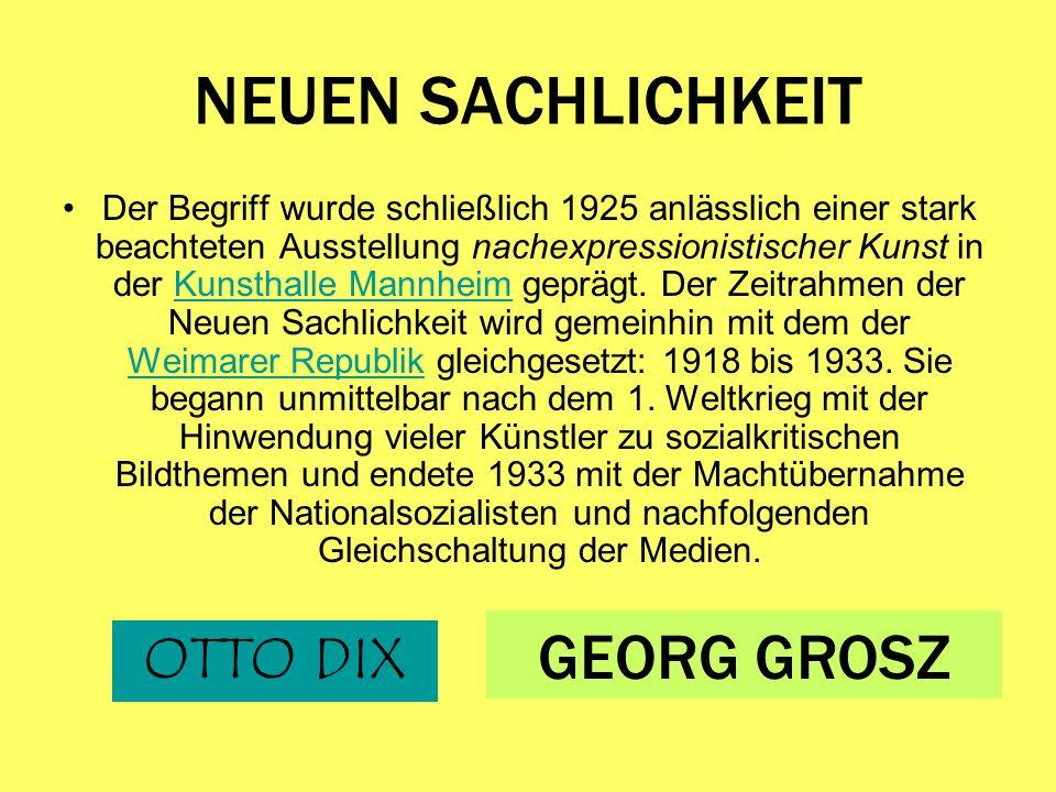 NEUEN SACHLICHKEIT GEORG GROSZ OTTO DIX