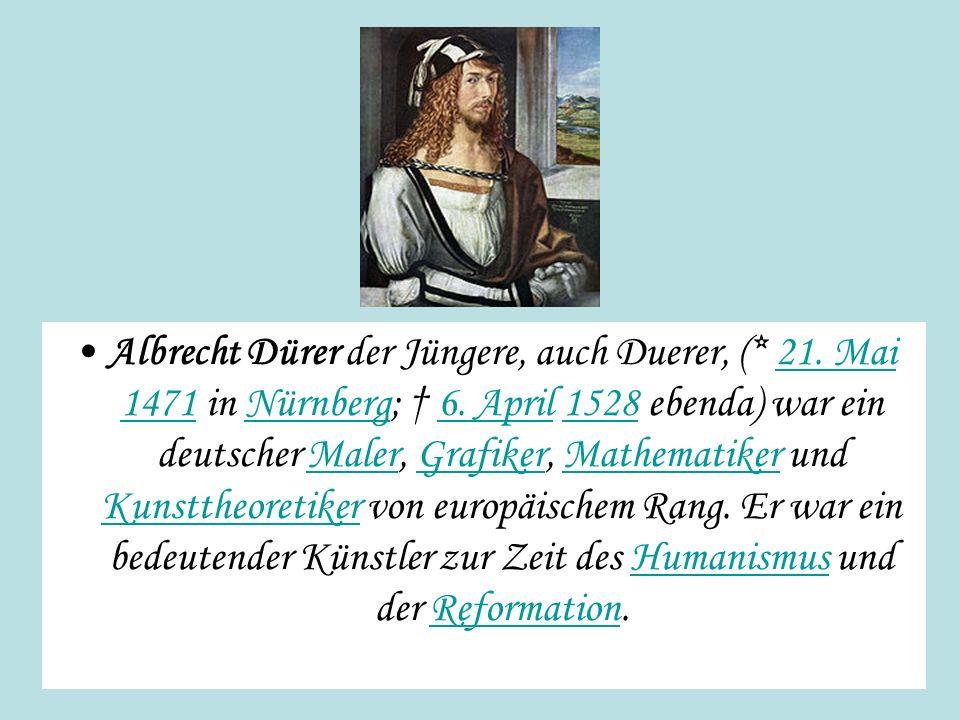 Albrecht Dürer der Jüngere, auch Duerer, (. 21